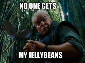 no one gets my jellybeans..lol I love tropic thunder!!