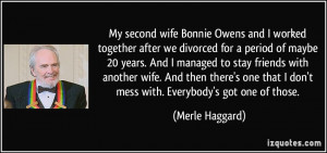and I worked together after we divorced for a period of maybe 20 years ...