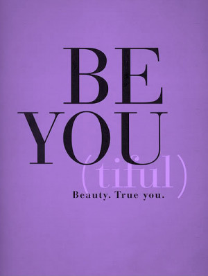 http://www.pics22.com/be-you-beauty-true-you-beauty-quote/