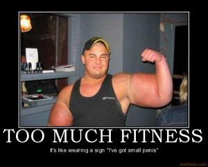 TOO MUCH FITNESS - It's like wearing a sign