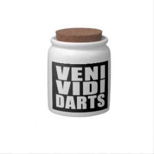 Funny Darts Players Quotes Jokes : Veni Vidi Darts Candy Dishes