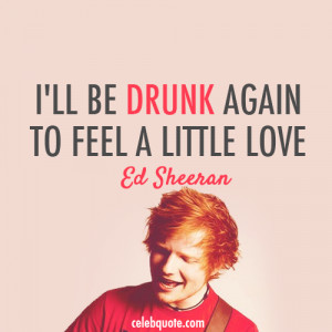Most popular tags for this image include: ed sheeran, love and drunk