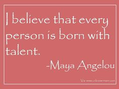 empowerment quotes by maya angelou | believe that we are all born with ...