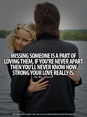 Missing You Quotes - Missing someone is a part