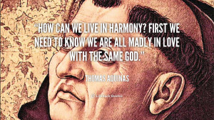 quote-Thomas-Aquinas-how-can-we-live-in-harmony-first-92166.png