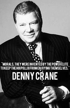 Denny Crane. More