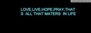 love,live,hope,pray,-135233.jpg?i