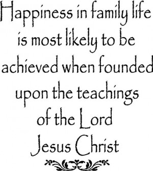 LDS family proclamation quote...Happiness in family life...vinyl ...