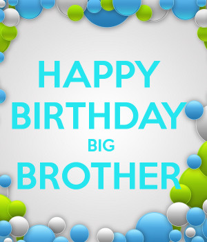 Happy Birthday Big Brother Quotes Big brother birthday quotes