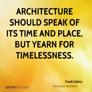 Frank Gehry Time Quotes