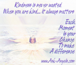 ... . Each Moment Is Your Chance To Make A Difference. ~ Angel Quotes