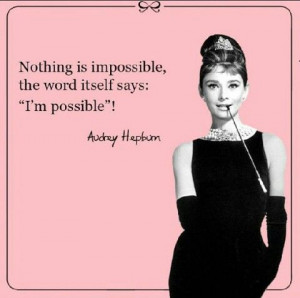 Quote by Audrey Hepburn, #pink #black dress #icon #possible #class # ...
