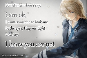 ... say i am ok i want someone to look me in the eyes and hug me tight