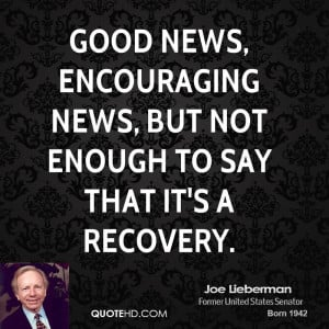 good news, encouraging news, but not enough to say that it's a ...