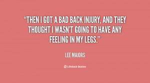 quote-Lee-Majors-then-i-got-a-bad-back-injury-134262_1.png