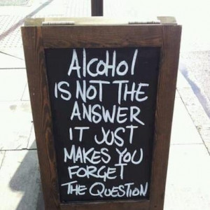 Alcohol #quotes. And beer is not the answer either!