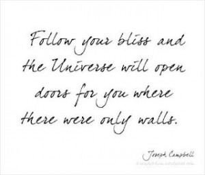 Joseph Campbell's follow your bliss