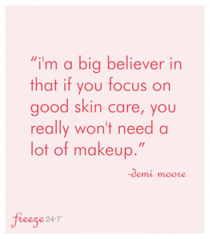If you focus on good skin care you really won't need a lot of makeup ...