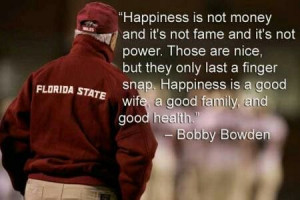 Bobby Bowden! Who knows if he actually said this, but it sounds like ...