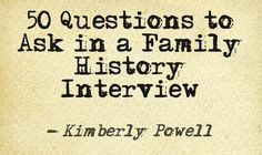 ... family history interview. This quote courtesy of @Pinstamatic (http
