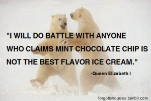 forgotten quote quotes mint chocolate chip queen elizabeth ice cream