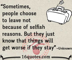 Sometimes, people choose to leave not because of selfish reasons. But ...