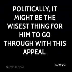 Pat Wade Quotes