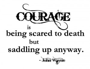 As I have pondered on the thought of courage, I have been constantly ...