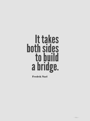 ... sides-to-build-a-bridge-fredrik-nael-daily-quotes-sayings-pictures.jpg