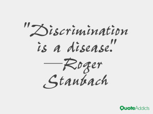 roger staubach quotes discrimination is a disease roger staubach