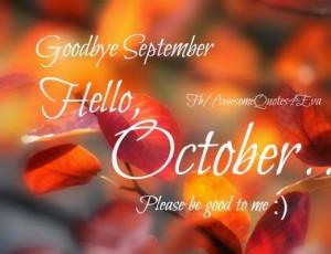 Goodbye September Hello October
