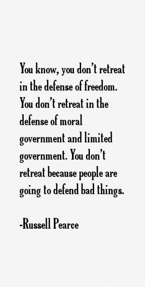 You know you don 39 t retreat in the defense of freedom You don 39 t
