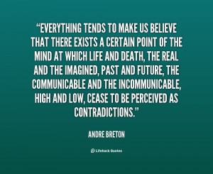 Andre Breton Quotes Http://quotes.lifehack.org/quote/andre-breton ...