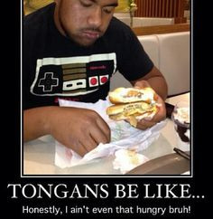 hahaha soo true about tongans,,, love my tongan boyfriendd More