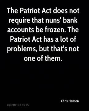act does not require that nuns bank accounts be frozen the patriot act ...