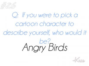 If you were to pick a cartoon character to describe yourself, who ...