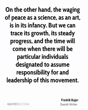 On the other hand, the waging of peace as a science, as an art, is in ...