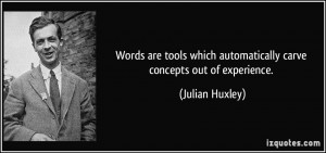 More Julian Huxley Quotes
