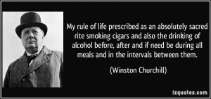 My rule of life prescribed as an absolutely sacred rite smoking cigars ...