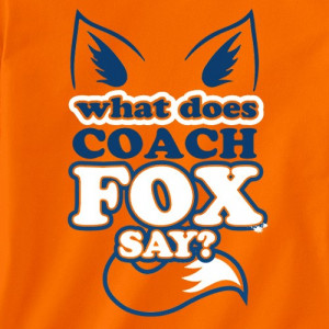 WHAT DOES COACH FOX SAY T-shirt for Broncos Fan