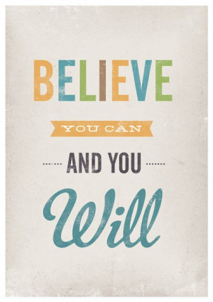 Believe You Can Inspirational Quote Daily Quotes