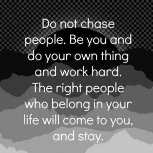 Yup. I'm done chasing. if I am worth hiding im not worth having...