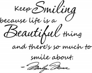 com: #3 Keep smiling because life is a beautiful thing and there's so ...