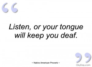 Listen - Native American Proverb - Quotes and sayings