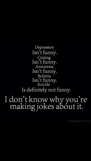depression suicide cutting anorexia self-harm joking disorder selfharm ...