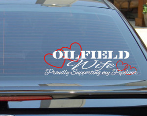 ... Wife/Girlfriend of a Roughneck/Pipeliner Proudly Supporting Car Decal