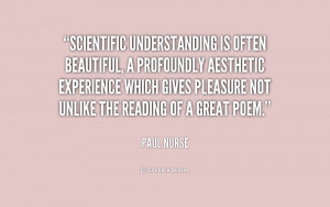 Scientific understanding is often beautiful, a profoundly aesthetic ...