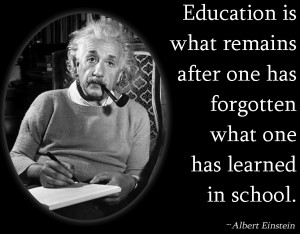 Education is what remains after one has forgotten what one has ...