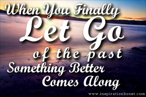 go letting go of the past quotes letting go of the past quotes