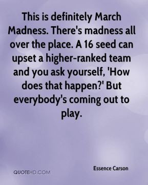 Essence Carson - This is definitely March Madness. There's madness all ...